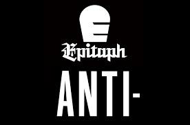 Anti / Epitaph